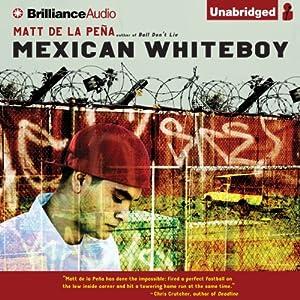 Mexican WhiteBoy | [Matt de la Pena]