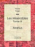 Les Mis�rables: Tome III - Marius