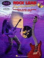 Rock Lead Performance: Techniques, Scales And Soloing Concepts for Guitar
