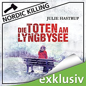 Die Toten am Lyngbysee (Nordic Killing) Audiobook