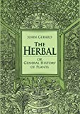 img - for The Herbal or General History of Plants: The Complete 1633 Edition as Revised and Enlarged by Thomas Johnson (Calla Editions) book / textbook / text book