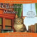 Classified as Murder (       UNABRIDGED) by Miranda James Narrated by Erin Bennett