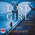 The Lost Girl Audiobook by Carol Drinkwater Narrated by Carol Drinkwater
