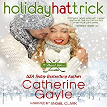 Holiday Hat Trick: Portland Storm, Book 8 (       UNABRIDGED) by Catherine Gayle Narrated by Angel Clark