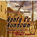 Santa Fe Sundown Audiobook by Francis Louis Guy Smith Narrated by Howard Meadows