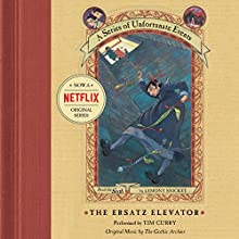The Ersatz Elevator: A Series of Unfortunate Events #6 Audiobook by Lemony Snicket Narrated by Tim Curry