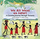 We All Went on Safari: A Counting Journey Through Tanzania Laurie Krebs