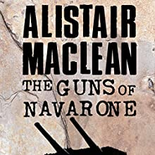 The Guns of Navarone Audiobook by Alistair MacLean Narrated by Jonathan Oliver