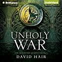 Unholy War: The Moontide Quartet, Book 3 (       UNABRIDGED) by David Hair Narrated by Nick Podehl
