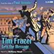 Tim Frazer Gets the Message (BBC Audiobooks)