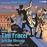 Francis Durbridge Tim Frazer Gets the Message (BBC Audiobooks)