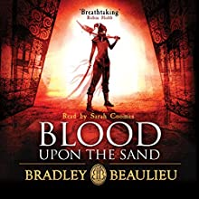 Blood upon the Sand Audiobook by Bradley Beaulieu Narrated by Sarah Coomes
