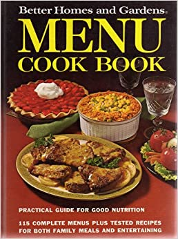 Menu cook book practical guide for good nutrition 115 Better homes gardens tv show recipes
