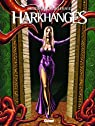Harkhanges, Tome 3 :