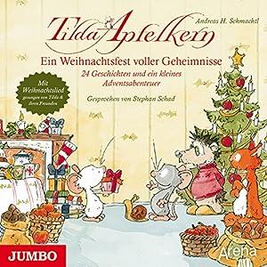 Ein Weihnachtsfest voller Geheimnisse: 24 Geschichten und ein kleines Adventsabenteuer (Tilda Apfelkern) Hörbuch