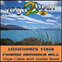 Improvers Yoga Flowing Sequence No. 2: Yoga class and Guide Book (       UNABRIDGED) by Sue Fuller Narrated by Sue Fuller