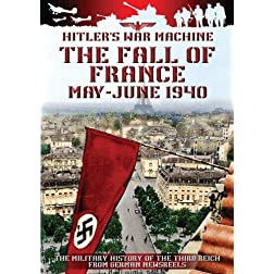 Hitlers War Machine The Fall Of France May-June 1940