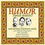 Humor -Typisch Deutsch!?: Meisterwerke deutscher Komik | Kurt Tucholsky,Christian Morgenstern,Joachim Ringelnatz