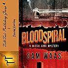 Blood Spiral: The Mitch King Detective Series, Volume 1 Hörbuch von Sam Waas Gesprochen von: David Loving
