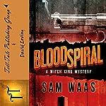 Blood Spiral: The Mitch King Detective Series, Volume 1 | Sam Waas