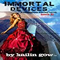 Immortal Devices: Steampunk Scarlett, Book 2 (       UNABRIDGED) by Kailin Gow Narrated by Candice Moll