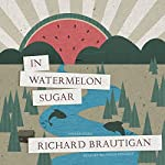 In Watermelon Sugar | Richard Brautigan