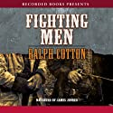 Fighting Men (       UNABRIDGED) by Ralph Cotton Narrated by James Jenner