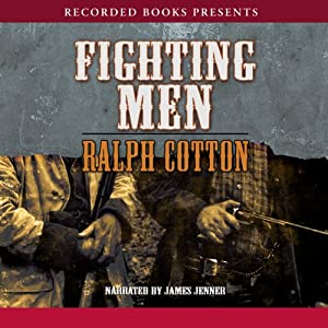 Fighting Men | [Ralph Cotton]