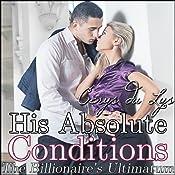 His Absolute Conditions: The Billionaire's Ultimatum: A BDSM Erotic Romance, Part 1 | [Cerys du Lys]