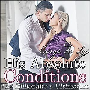 His Absolute Conditions: The Billionaire's Ultimatum Audiobook
