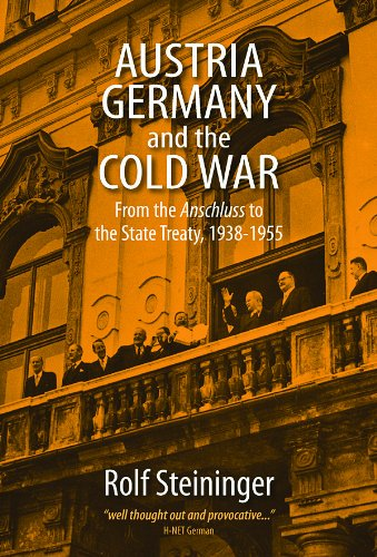 Austria, Germany, and the Cold War: From the Anschluss to the State Treaty, 1938-1955