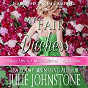 My Fair Duchess: A Once Upon a Rogue Novel, Book 1 | Julie Johnstone