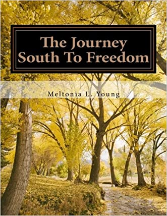 The Journey South To Freedom written by Prof Meltonia L Young