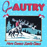 Here Comes Santa Claus Gene Autry