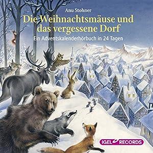 Die Weihnachtsmäuse und das vergessene Dorf Hörbuch