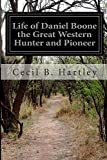 img - for Life of Daniel Boone the Great Western Hunter and Pioneer book / textbook / text book
