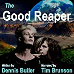 The Good Reaper | Dennis J Butler