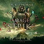 Mage Strike: The Enslaved Chronicles, Book 2 | R. K. Thorne