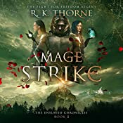 Mage Strike: The Enslaved Chronicles, Book 2 | R. K. Thorne