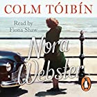 Nora Webster Hörbuch von Colm Tóibín Gesprochen von: Fiona Shaw