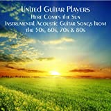 Here Comes the Sun - Instrumental Acoustic Guitar Songs from the 50s, 60s, 70s & 80s