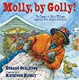 Molly, by Golly!: The Legend of Molly Williams, America's First Female Firefighter