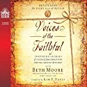 Voices of the Faithful: Inspiring Stories of Courage from Christians Serving Around the World (       UNABRIDGED) by Beth Moore, Kim P. Davis (editor) Narrated by  Voices of the Faithful