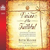 Voices of the Faithful: Inspiring Stories of Courage from Christians Serving Around the World | Beth Moore, Kim P. Davis (editor)