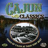 Cajun Classics: Kings Of Cajun At Their Very Best