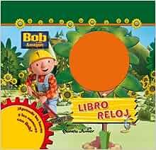 Bob y sus amigos Libro reloj: Varios artistas: 9788408087618: Amazon