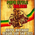 Happy Birthday Reggae Sun Ska 2012 (F...