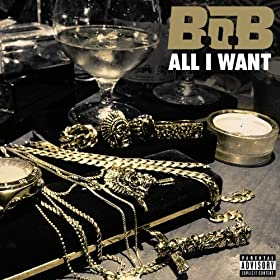 All-I-Want-Explicit-B.o.B