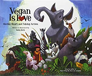 Vegan Is Love: Having Heart and Taking Action