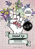 Stand Up: Feminismus f�r Anf�nger und Fortgeschrittene